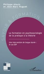 Philippe Alouis et Jean-Marc Huguet - La formation en psychosociologie de la pratique à la théorie - Une intervention de longue durée : le cas EDF.