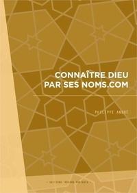 Philippe André - Connaitre dieu par ses noms.Com.