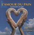 Philippe André et Marc Paygnard - L'amour du pain : l'art de faire son pain.