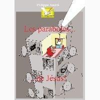 Philippe André - Les paraboles de Jésus.