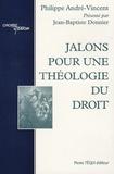 Philippe André-Vincent - Jalons pour une théologie du droit.