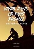 Philippe André - Vivre dans le pays promis - Avec Joshua et Yeshoua.