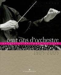 Philippe Andriot et Olivier Bellamy - Cent ans d'orchestre - Orchestre national de Lyon 1905-2005.