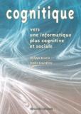 Philippe Aniorté et Sophie Gouadères - Cognitique - Vers une informatique plus cognitive et sociale.