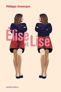 Philippe Annocque - Elise et Lise - Un conte sans fées.
