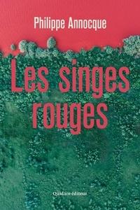 Philippe Annocque - Les singes rouges.