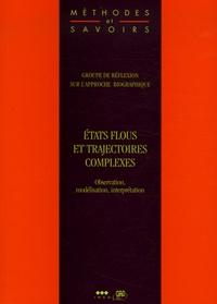 Philippe Antoine et Eva Lelièvre - Etats flous et trajectoires complexes - Observation, modélisation, interprétation.