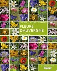 Philippe Antonetti - Fleurs d'Auvergne - Un guide + un carnet de terrain.