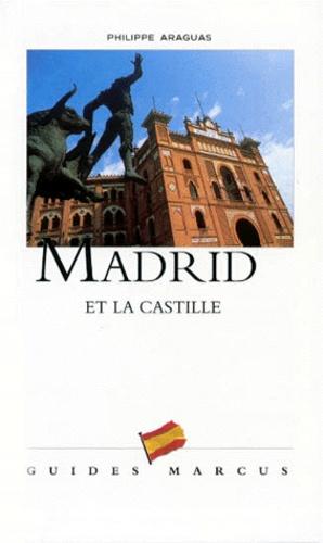Philippe Araguas - Madrid et la Castille.