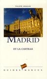 Philippe Araguas - Madrid - Et la Castille.