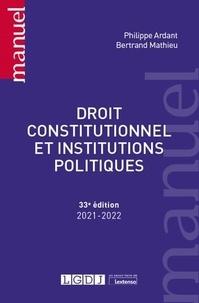 Philippe Ardant et Bertrand Mathieu - Droit constitutionnel et institutions politiques.