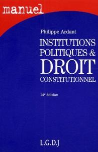 Philippe Ardant - Institutions politiques et droit constitutionnel.
