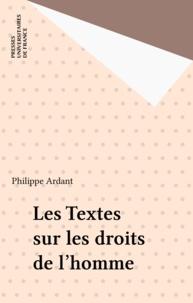 Philippe Ardant - Les textes sur les droits de l'homme.