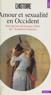 Philippe Ariès et Jean Bottéro - Amour et sexualité en Occident.