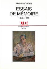 Philippe Ariès - Essais de mémoire - 1943-1983.