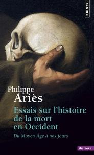 Philippe Ariès - Essais sur l'histoire de la mort en Occident - Du Moyen Age à nos jours.