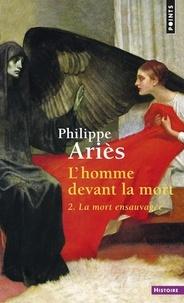 Accentsonline.fr L'HOMME DEVANT LA MORT. Tome 2, la mort ensauvagée Image