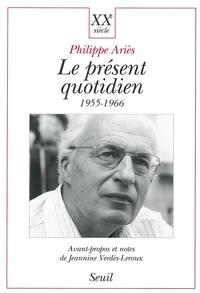 Philippe Ariès - Le présent quotidien, 1955-1966.