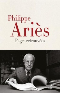 Philippe Ariès - Pages retrouvées.