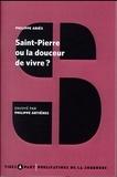 Philippe Ariès - Saint-Pierre ou la douceur de vivre ?.