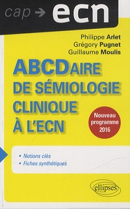 Philippe Arlet et Grégory Pugnet - ABCDaire de sémiologie clinique à l'ECN.