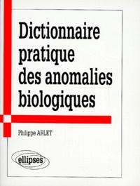 Dictionnaire pratique des anomalies biologiques.pdf