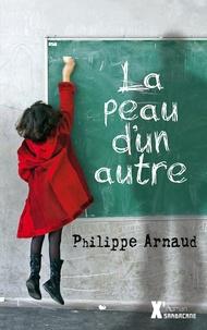 Philippe Arnaud - La peau d'un autre.