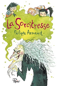Philippe Arnaud - La sorcitresse.