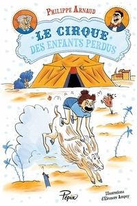 Philippe Arnaud - Le cirque des enfants perdus.