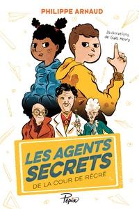 Philippe Arnaud et Gaël Henry - Les agents secrets de la cour de récré.
