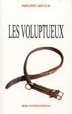 Philippe Arnaud - Les voluptueux.