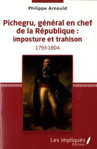 Histoiresdenlire.be Pichegru, général en chef de la République : imposture et trahison Image