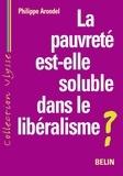Philippe Arondel - La pauvreté est-elle soluble dans le libéralisme ?.