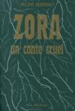 Philippe Arseneault - Zora - Un conte cruel.
