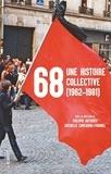 Philippe ARTIÈRES et Michelle Zancarini-Fournel - Cahiers libres  : 68, une histoire collective (1962-1981).