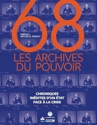 Philippe Artières et Emmanuelle Giry - 68 : Les Archives du pouvoir - Chroniques inédites d'un Etat face à la crise.