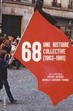 Philippe Artières et Michelle Zancarini-Fournel - 68, une histoire collective (1962-1981).