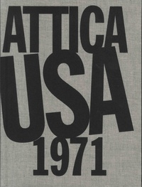 Philippe Artières - Attica USA 1971.