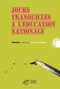 Philippe Artières - Jours tranquilles à l'éducation nationale.