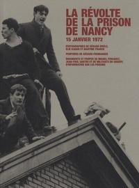 Philippe Artières - La révolte de la prison de Nancy - 15 janvier 1972.