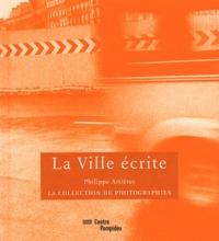 Philippe Artières - La ville écrite.