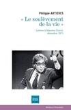 """Philippe Artières - """"Le soulèvement de la vie"""" - Lettres à Maurice Clavel, décembre 1971."""
