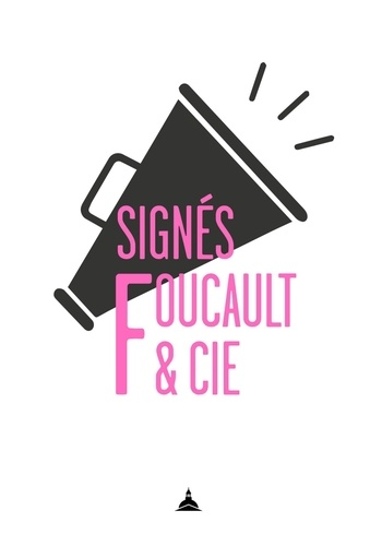 Philippe Artières - Signés Foucault et Cie.