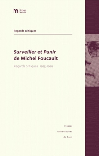Philippe Artières et Jean-François Bert - Surveiller et Punir de Michel Foucault - Regards critiques 1975-1979.
