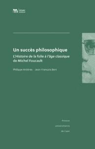 Philippe Artières et Jean-François Bert - Un succès philosophique - L'Histoire de la folie à l'âge classique de Michel Foucault.