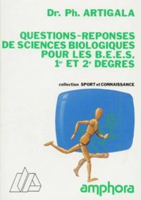 Philippe Artigala - Questions-réponses de sciences biologiques pour le BEES 1er et 2e degrés.