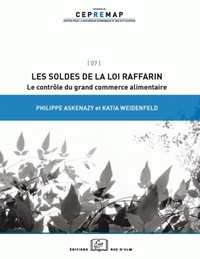 Philippe Askenazy et Katia Weidenfeld - Les soldes de la loi Raffarin - Le contrôle du grand commerce alimentaire.