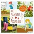Philippe Asseray - Je plante, ça pousse ! - Mon premier carré de jardin.
