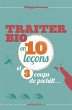 Philippe Asseray - Traiter bio en 10 leçons et 3 coups de pschitt....