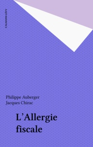 Philippe Auberger - L'Allergie fiscale.